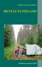 BICYCLE IN FINLAND: Wanderers journeys 2010 by PERTTI PALVIAINEN