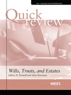 Quick Review of Wills, Trusts, and Estates, 4th