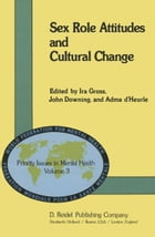 Sex Role Attitudes and Cultural Change by I. Gross