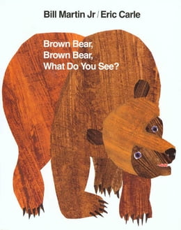 Book Brown Bear, Brown Bear, What Do You See? by Eric Carle