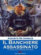 Il Banchiere assassinato: (Le undici meno una) by Augusto De Angelis