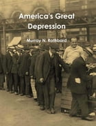 America's Great Depression by Murray N. Rothbard