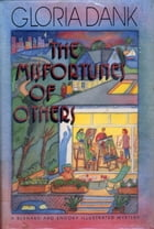 The Misfortunes of Others by Gloria Dank