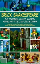 Brick Shakespeare: The Tragedies-Hamlet, Macbeth, Romeo and Juliet, and Julius Caesar by John McCann
