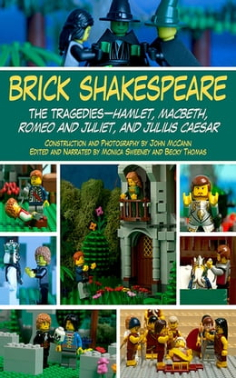 Book Brick Shakespeare: The Tragedies-Hamlet, Macbeth, Romeo and Juliet, and Julius Caesar by John McCann