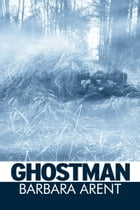 Ghostman by Barbara Arent