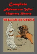 1230000244817 - William le Queux: Complete Adventure Mystery War History Anthologies - Buch