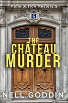 The Château Murder by Nell Goddin