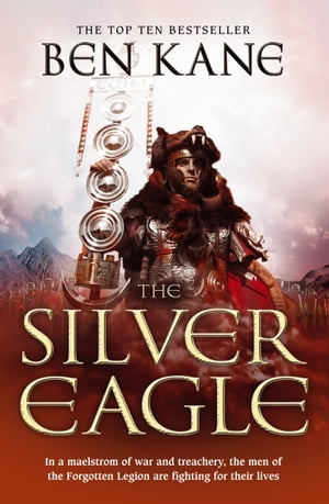 The Silver Eagle (The Forgotten Legion Chronicles No. 2)