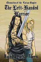 Chronicles of the Varian Empire - The Left-handed Warrior by Barbara G.Tarn