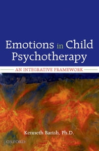 Emotions in Child Psychotherapy: An Integrative Framework