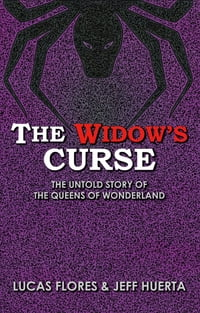 The Widow's Curse: The Untold Story of the Queens of Wonderland