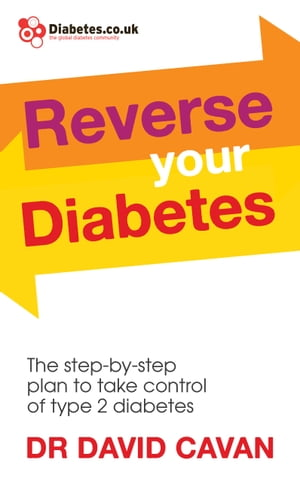 Reverse Your Diabetes The Step-by-Step Plan to Take Control of Type 2 Diabetes