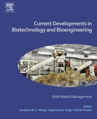 Current Developments in Biotechnology and Bioengineering: Solid Waste Management