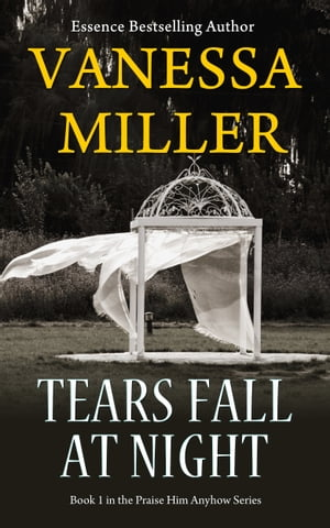 Tears Fall at Night by Vanessa Miller