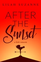 After the Sunset by Lilah Suzanne