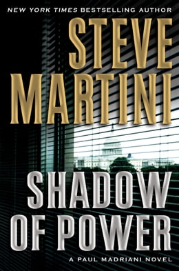 Book Shadow of Power: A Paul Madriani Novel by Steve Martini