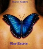 Blue Sisters by Sharon Rodgers