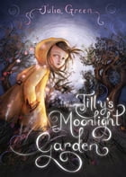 Tilly's Moonlight Garden