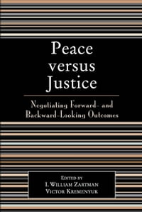 Peace versus Justice: Negotiating Forward- and Backward-Looking Outcomes