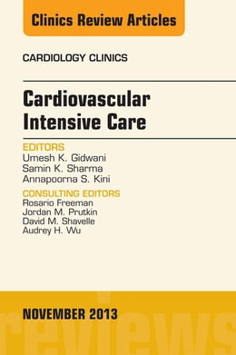Book Cardiovascular Intensive Care, An Issue of Cardiology Clinics, E-Book by Umesh K. Gidwani, MD