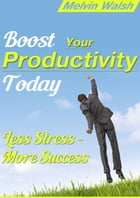Boost Your Productivity Today