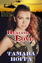 Healing Love by Tamara Hoffa
