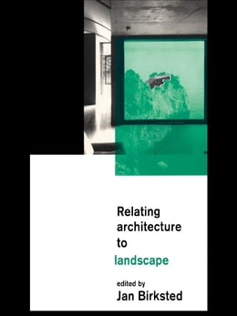 Book Relating Architecture to Landscape by Jan Birksted