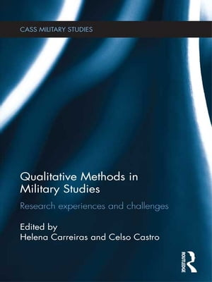 Qualitative Methods in Military Studies Research Experiences and Challenges