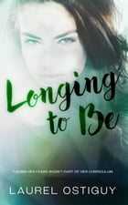 Longing to Be by Laurel Ostiguy