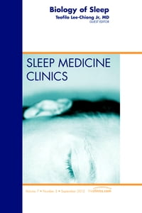 Biology of Sleep, An Issue of Sleep Medicine Clinics