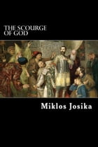 The Scourge of God by Miklos Josika