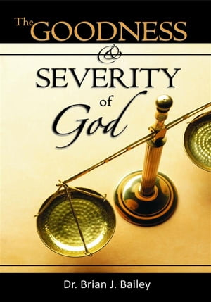 The Goodness and Severity of God