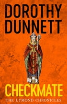 Checkmate: The Lymond Chronicles Book Six by Dorothy Dunnett
