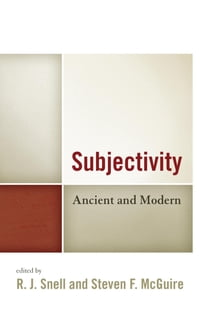 Subjectivity: Ancient and Modern
