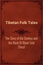The Story of the Donkey and the Rock (A Black Tent Story) by Tibetan Folk Tales