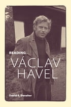 Reading Václav Havel by David S. Danaher