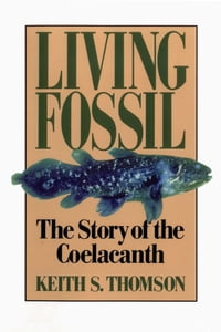 Living Fossil: The Story of the Coelacanth