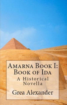 Amarna Book I: Book of Ida: Amarna, #1