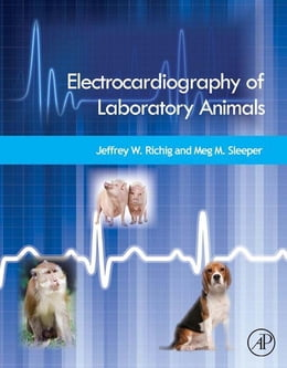 Book Electrocardiography of Laboratory Animals by Jeffrey W. Richig