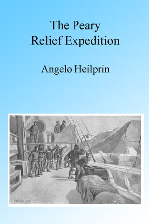 The Peary Relief Expedition,  Illustrated
