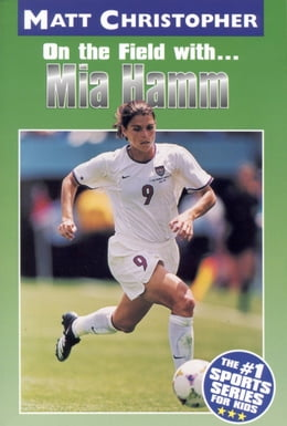 Book Mia Hamm: On the Field with... by Matt Christopher