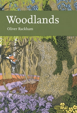 Woodlands (Collins New Naturalist Library,  Book 100)
