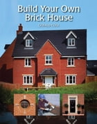 Build Your Own Brick House by Gerald Cole