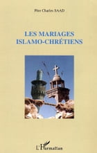 Les mariages islamo-chrétiens by Charles Saad