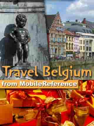 Travel Belgium: Including Brussels, Antwerp, Bruges, Ghent and more: illustrated guide, phrasebook, and maps