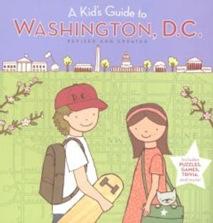 A Kid's Guide to Washington,  D.C. Revised and Updated Edition