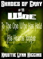 #11 Shades of Gray- Woe To The One Who Has Held His Heart's Tongue by Kristie Lynn Higgins