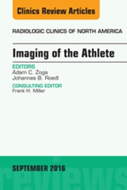 Book Imaging of the Athlete, An Issue of Radiologic Clinics of North America, by Adam C. Zoga