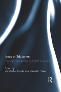 Ideas of Education: Philosophy and politics from Plato to Dewey